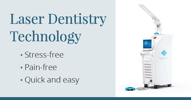 Laser Dentistry Technology: stress-free, pain-free, quick and easy
