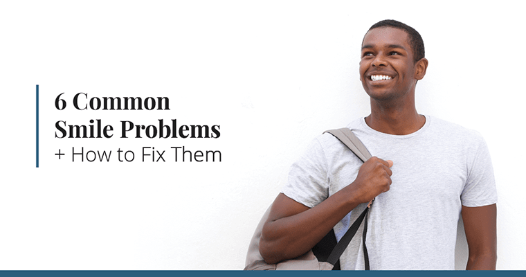 6 Common Smile Problems and How to Fix Them